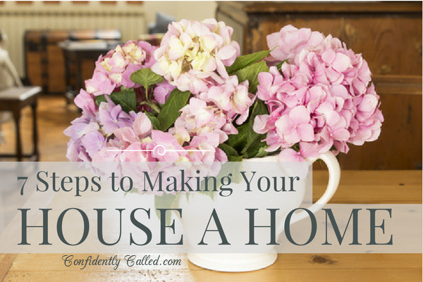 Often the first step to making your house a home is desire. Most of us can't just know how to create peace out of chaos, we have to learn. Here are 7 steps.