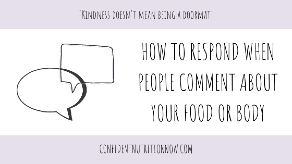 Image header, how to respond when people comment on your food and body - Kindness doesn't mean being a doormat