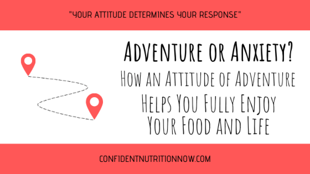 Attitude of Adventure Title Image: how an attitude of adventure helps you fully enjoy your food and life