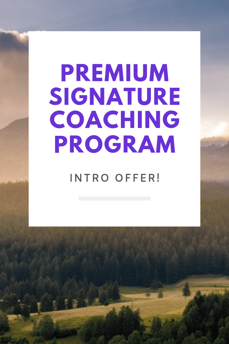 PREMIUM SIGNATURE COACHING PROGRAM - Limited Time Offer!