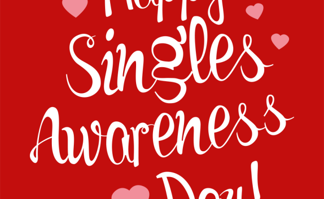 Enjoy Being Single And Celebrate Today Singles Awareness