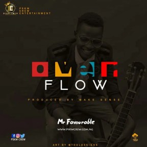 "img 20181024 wa0048 426632256 - GOSPEL: Mr Favourable - Over Flow ""Mp3"""