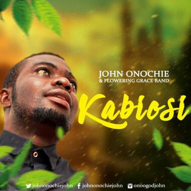 [Audio + Video] John Onochie – Kabiosi