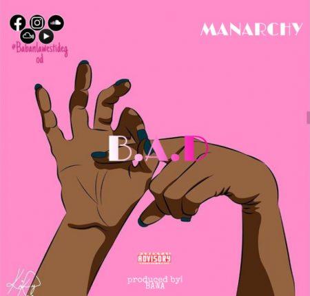 Manarchy – B.A.D
