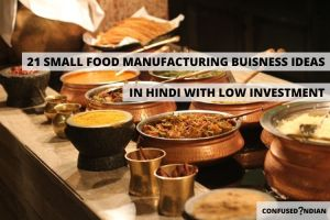 21 Food Manufacturing Business Ideas In Hindi In 2021
