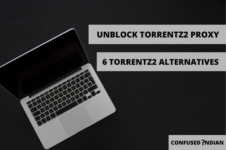 Unblock Torrentz2 Proxy | 100% Working!! 6 Torrentz2 Alternatives