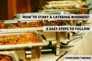 How to Start A Catering Business In  6 Easy Steps