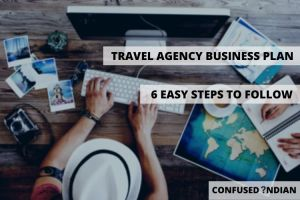 Travel Agency Business Plan | 6 Easy Steps To Follow