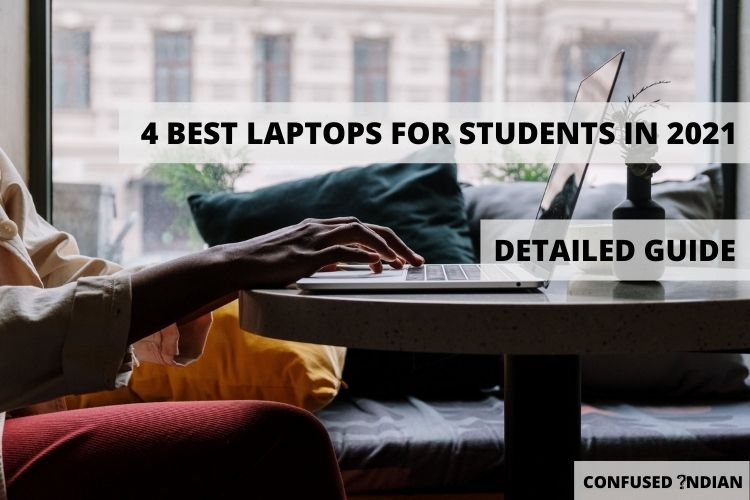 4 Best Laptops For Students In 2021