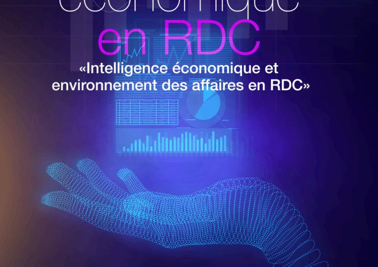 Kinshasa accueille la 1ère édition du Cadre de réflexion sur l' Intelligence Économique