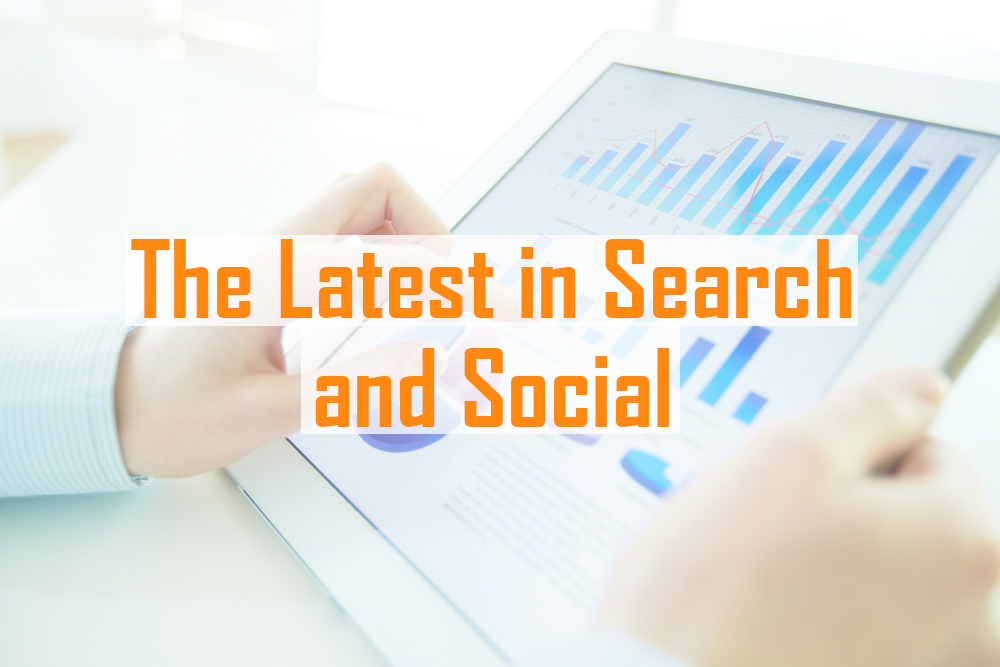 The Latest in Search and Social Media Marketing: Week of May 1-7