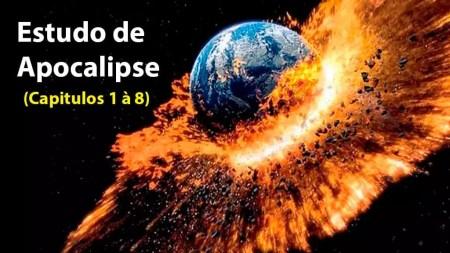 estudo do apocalipse - capítulos 1 ao 8
