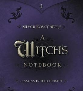A Witch's Witchs Notebook, by Silver Ravenwolf books at Conjure Work