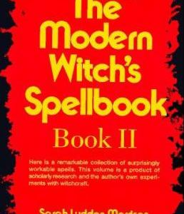 The Modern Witch's Spellbook Book II