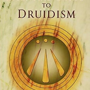 Bonewitts's Essential Guide To Druidism