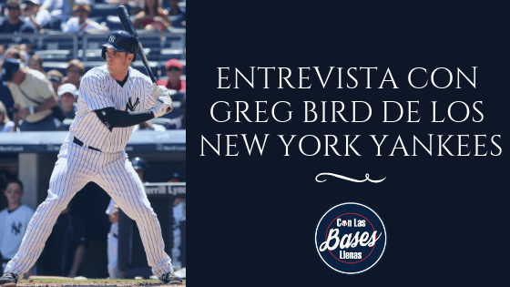 Entrevista con Greg Bird de los New York Yankees