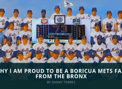 Why I am Proud to be a Boricua Mets Fan from the Bronx