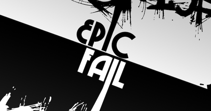 Epic Fail #1 – How to Face Life's Hardest Failures