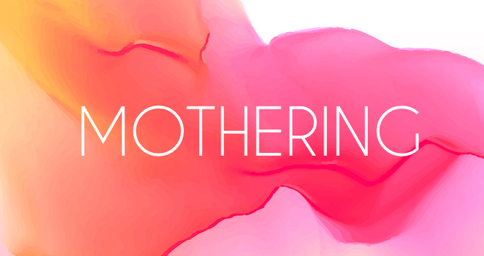 The Wide Spectrum of Mothering