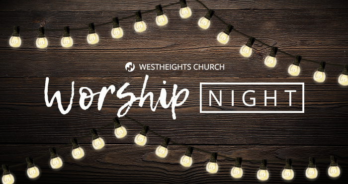 Westheights Worship Night