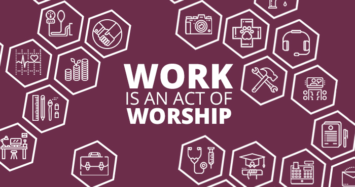 Work Is An Act of Worship