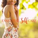 Essential Self-Care