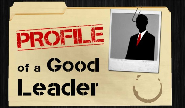 Profile of a Good Leader