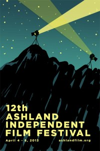 12th ashland independent film festival - April 4-8, 2013