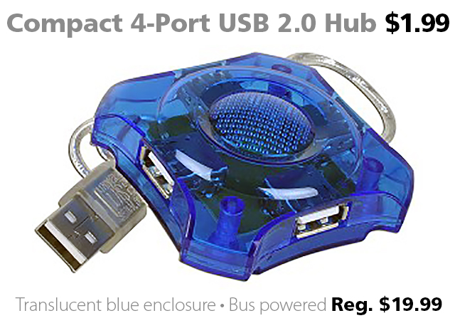 4-port USB 2.0 hub for $1.99 (reg. $19.99) at Connecting Point, Medford OR