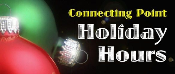 Connecting Point's holiday hours for December 2016
