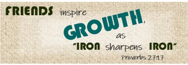 "Friends Inspire Growth, as ""Iron Sharpens Iron"""