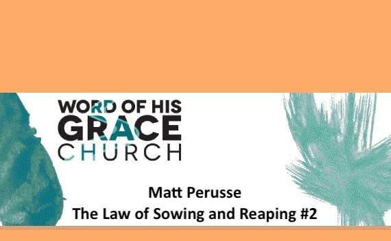 The Law of Sowing and Reaping #2