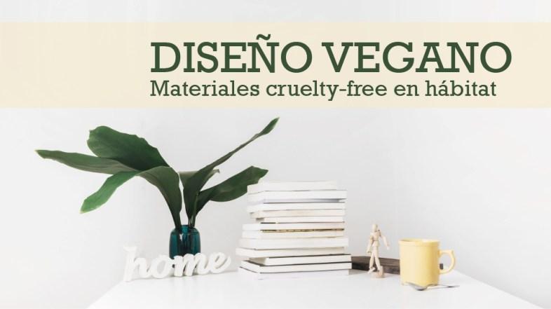 Diseño vegano: materiales cruelty-free en hábitat