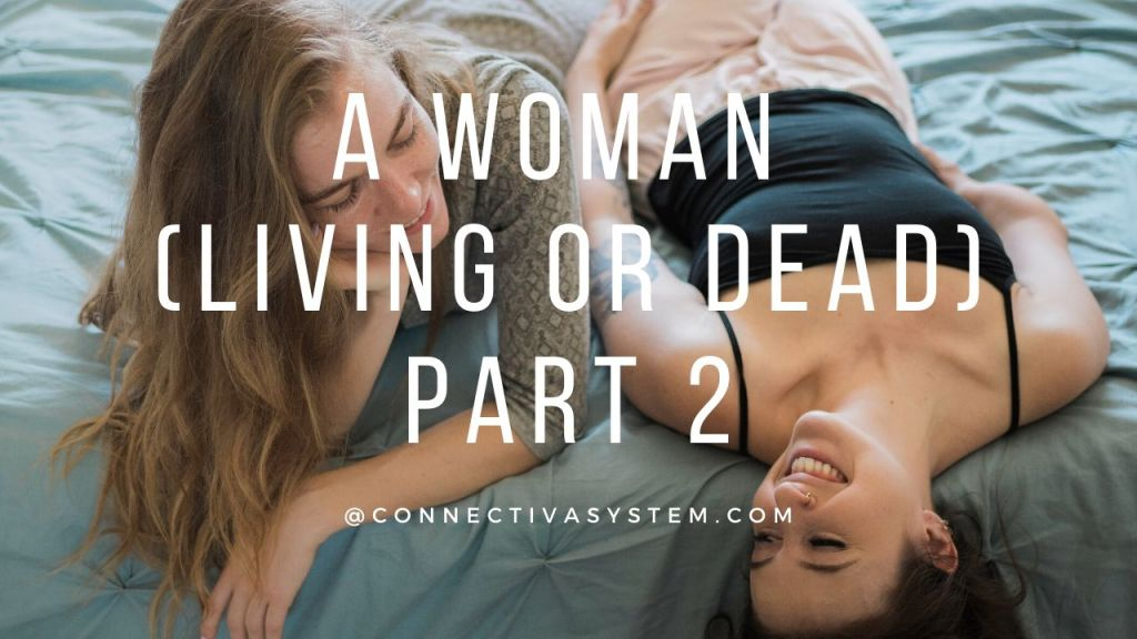 A woman living or dead Part 2