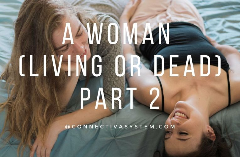A woman (living or dead) Part-2