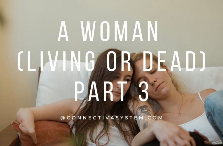 A woman (living or dead) Part-3