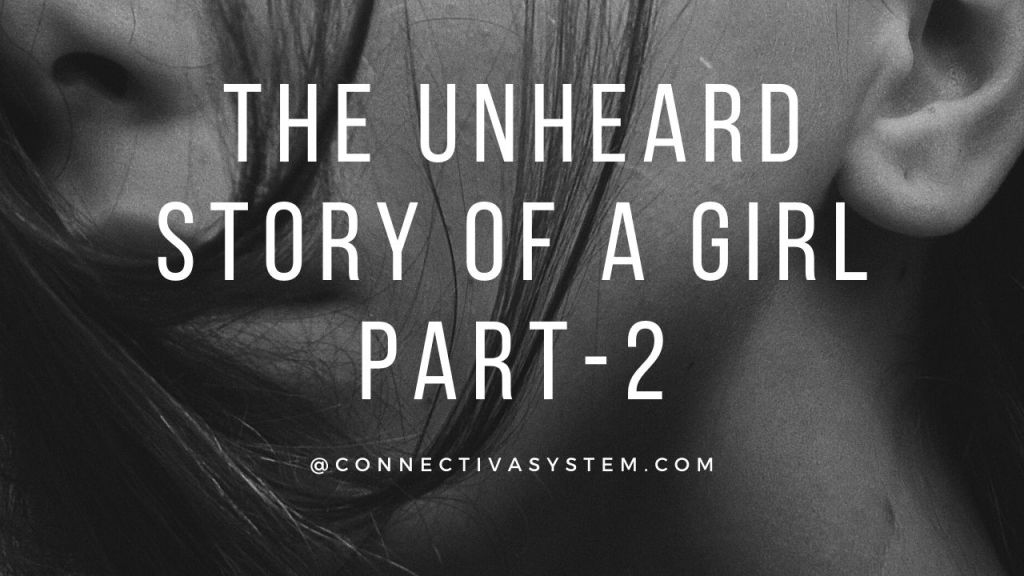 The unheard story of a girl Part 2