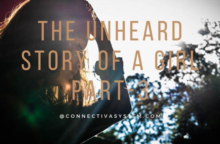 The unheard story of a girl Part 3