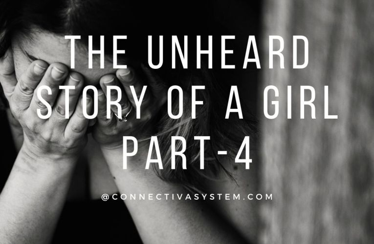 The unheard story of a girl Part 4