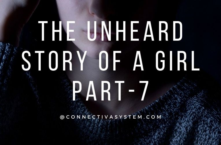 The unheard story of a girl Part 7