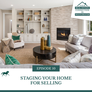 Your Real Estate Connection in Westchester with Harriet Libov | Staging Your Home For Selling