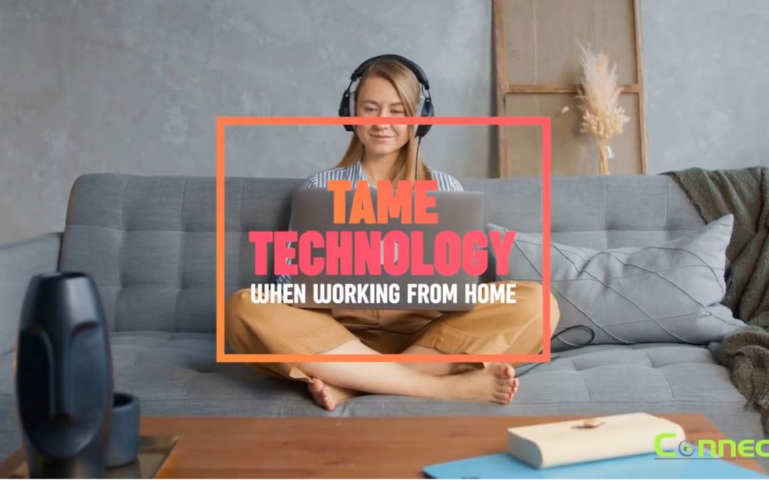 Tame technology when working from home