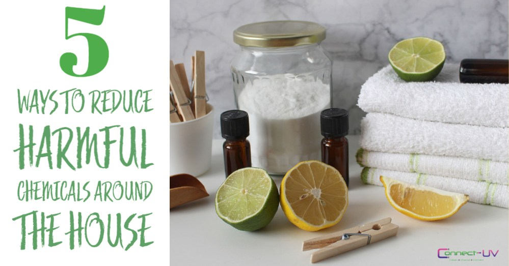 5 ways to reduce harmful chemicals