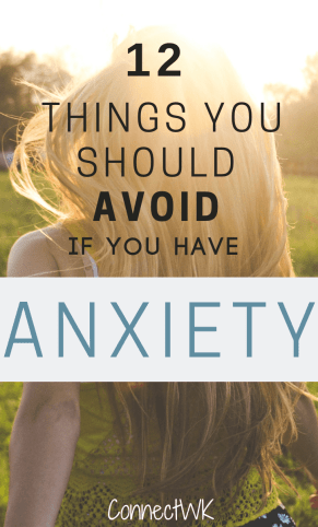 12 things you should avoid if you have anxiety