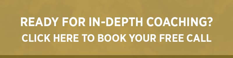 Ready for in-depth coaching? Click here to book your free call?