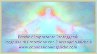 Perchè-è-Importante-Proteggersi-LA PROTEZIONE PSICHICA E L'ARCANGELO MICHELE-protezione psichica e liberazione dalla negatività
