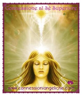 Connessione al Sè Superiore. - Riconnessione -La Riconnessione - The Reconnection.
