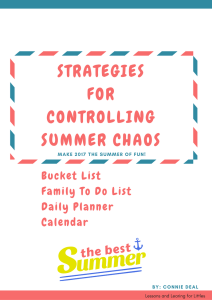 Summer can be a challenging time for parents. Tips for making summer easier for parents while the kids are out of school, tips for getting organized and creating schedules and routines. FREE download available at conniedeal.com