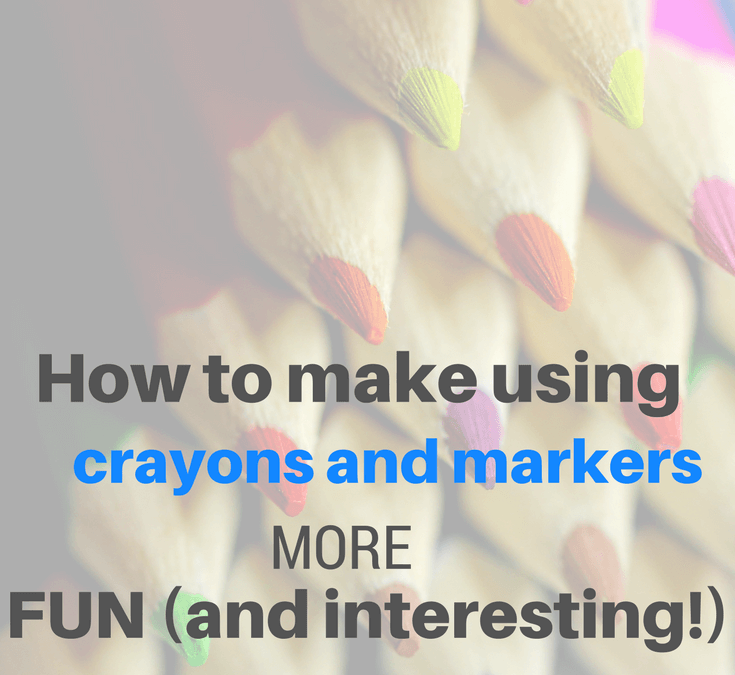 How to make using crayons and markers more fun