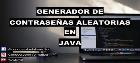 GENERADOR DE CONTRASEÑA ALEATORIO EN JAVA
